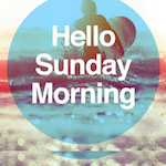 hello sunday morning-main